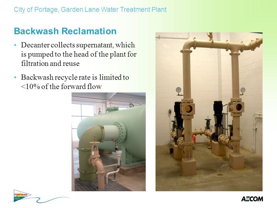 Backwash Reclamation Decanter collects supernatant, which is pumped to the head of the plant for filtration and reuse Backwash recycle rate is limited
