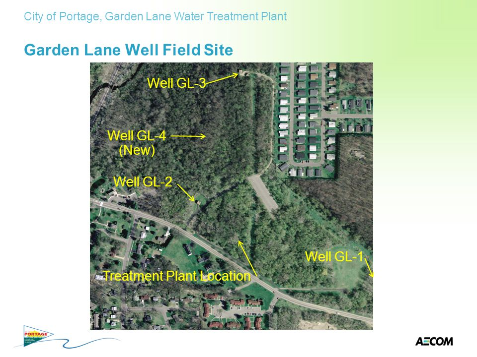 Garden Lane Well Field Site City of Portage, Garden Lane Water Treatment Plant Well GL-3 Well GL-2 Well GL-1 Well GL-4 (New) Treatment Plant Location