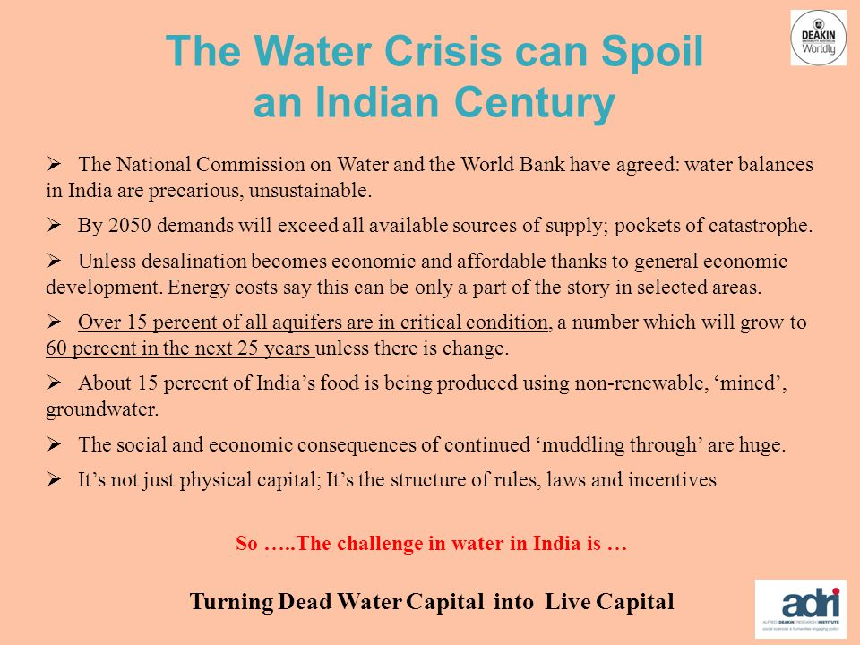 The National Commission on Water and the World Bank have agreed: water balances in India are precarious, unsustainable.