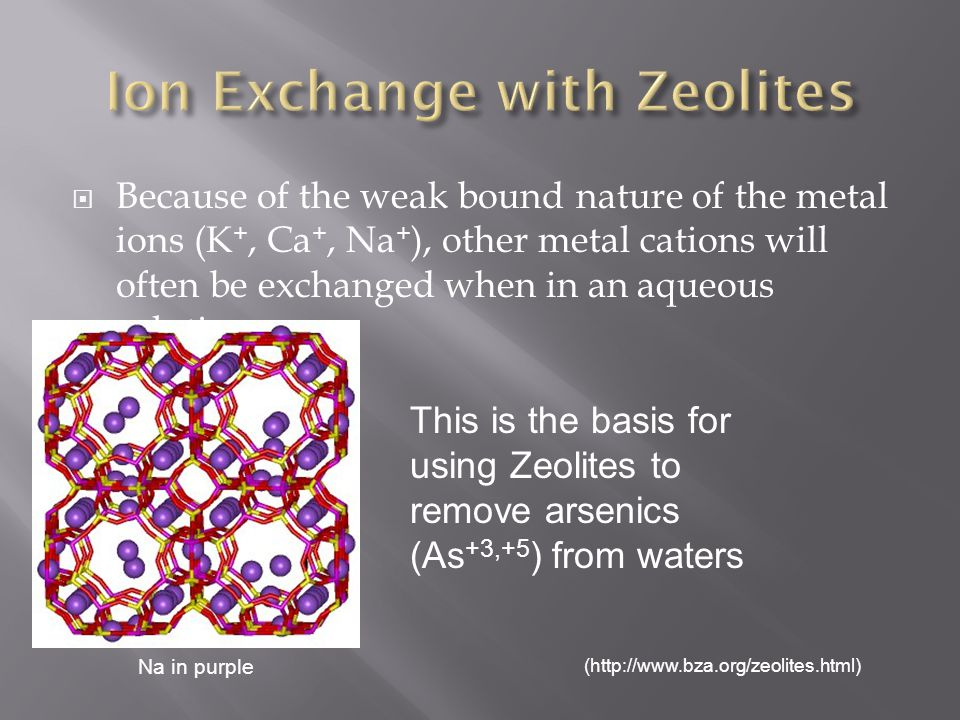 Because of the weak bound nature of the metal ions (K +, Ca +, Na + ), other metal cations will often be exchanged when in an aqueous solution. (http: