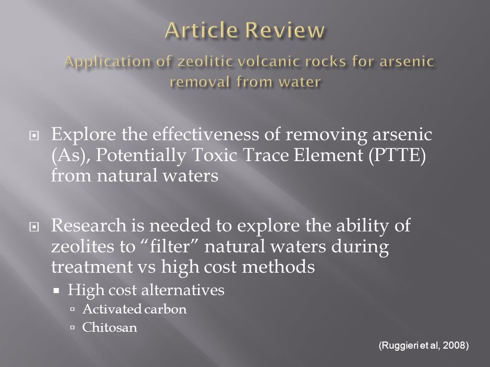Explore the effectiveness of removing arsenic (As), Potentially Toxic Trace Element (PTTE) from natural waters Research is needed to explore the abili
