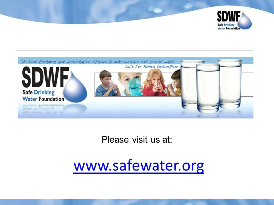 Please visit us at: www.safewater.org