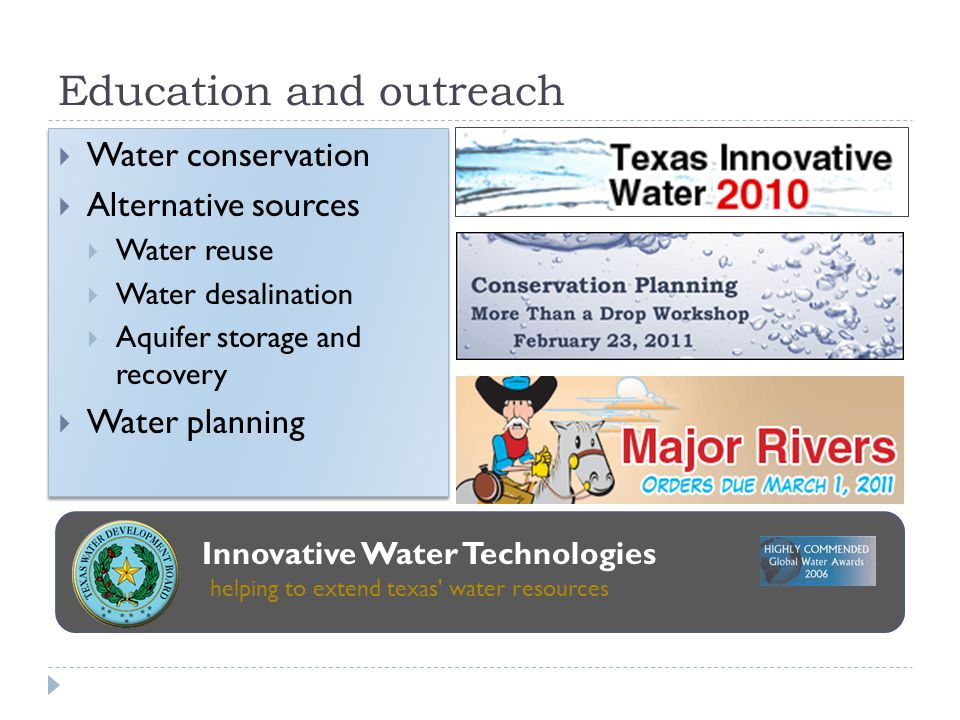 Education and outreach Innovative Water Technologies helping to extend texas water resources