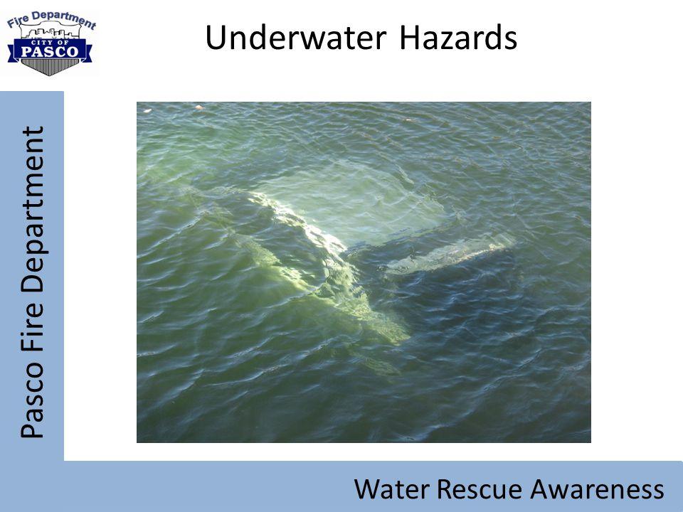 Pasco Fire Department Water Rescue Awareness Underwater Hazards