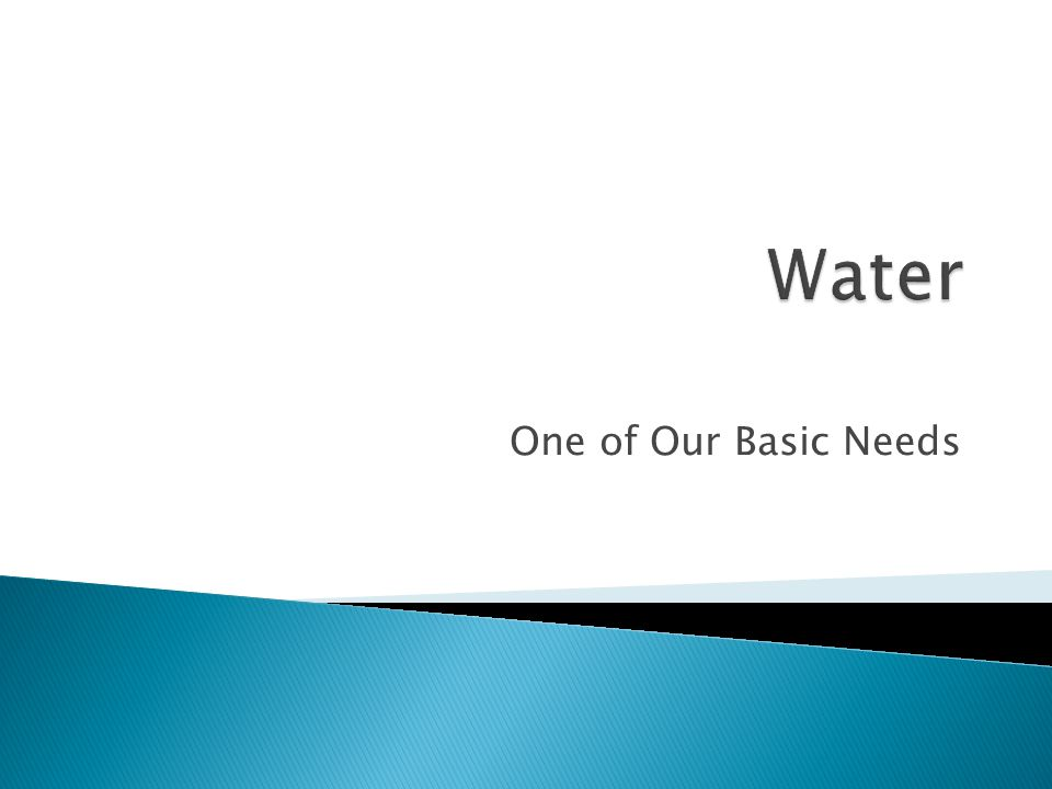 One of Our Basic Needs
