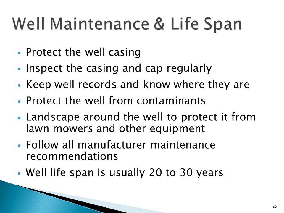 Protect the well casing Inspect the casing and cap regularly Keep well records and know where they are Protect the well from contaminants Landscape ar