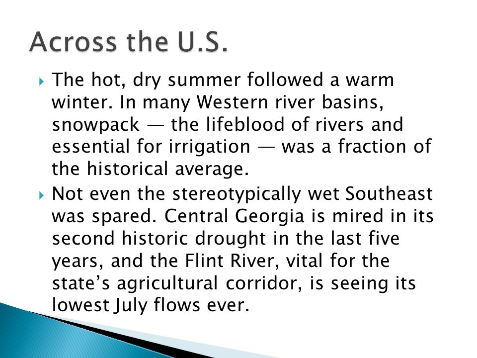 The hot, dry summer followed a warm winter. In many Western river basins, snowpack the lifeblood of rivers and essential for irrigation was a fraction