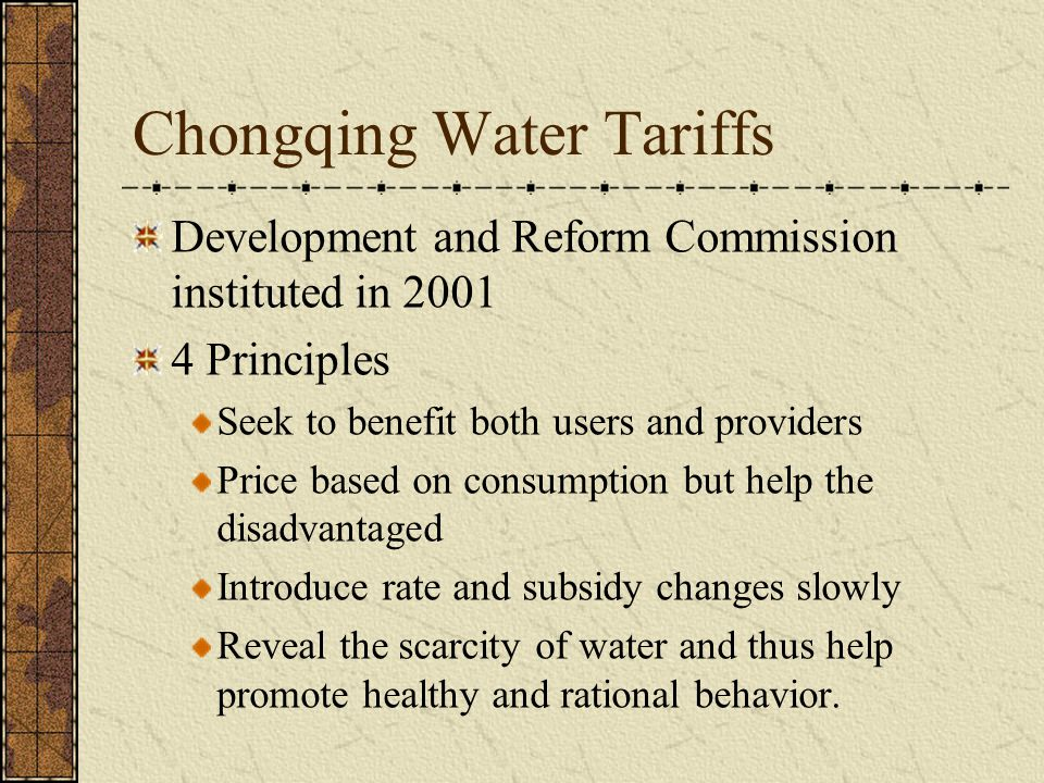 Chongqing Water Tariffs Development and Reform Commission instituted in 2001 4 Principles Seek to benefit both users and providers Price based on cons