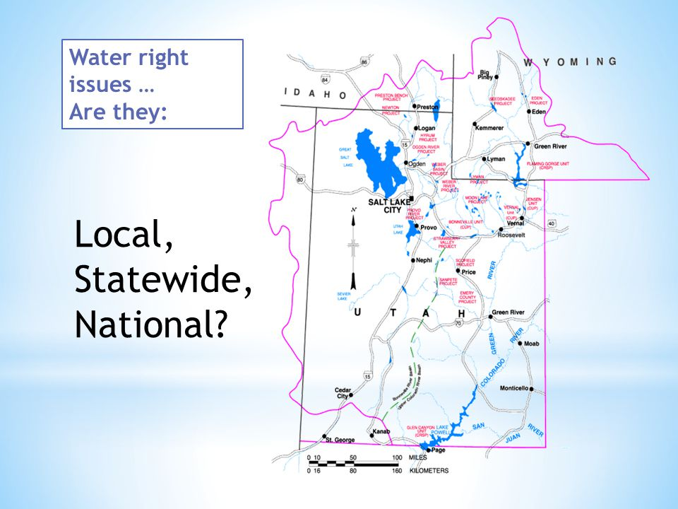 Water right issues … Are they: Local, Statewide, National