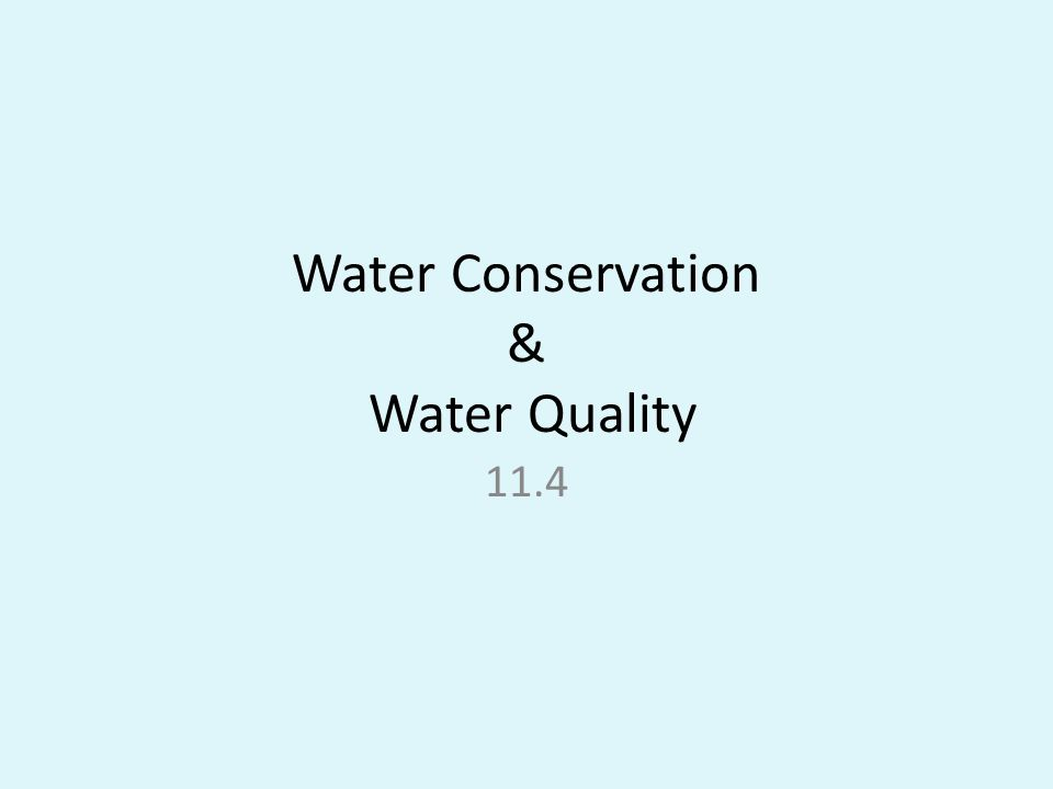 Water Conservation & Water Quality 11.4