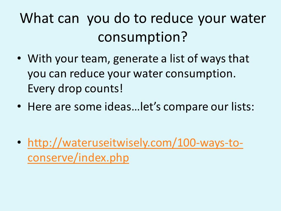 What can you do to reduce your water consumption.