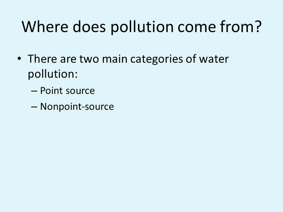 Where does pollution come from.