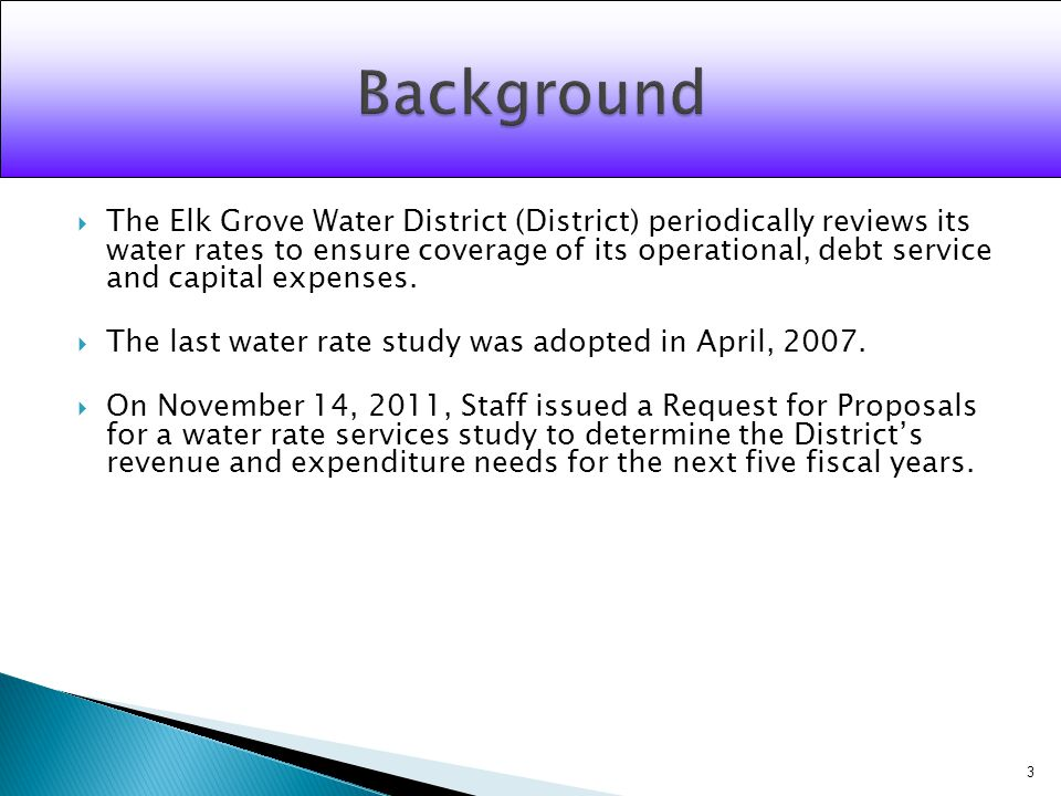 The Elk Grove Water District (District) periodically reviews its water rates to ensure coverage of its operational, debt service and capital expenses.