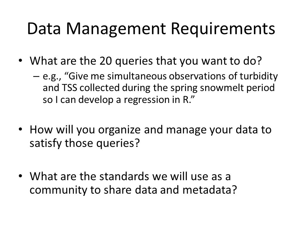 Data Management Requirements What are the 20 queries that you want to do.