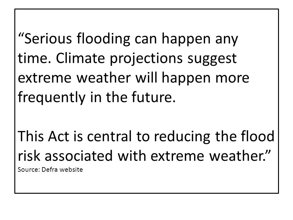 Serious flooding can happen any time.