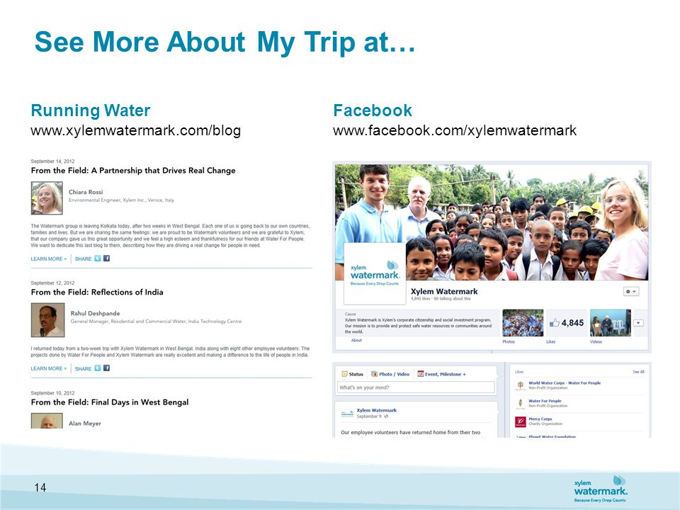 See More About My Trip at… 14 Running Water www.xylemwatermark.com/blog Facebook www.facebook.com/xylemwatermark