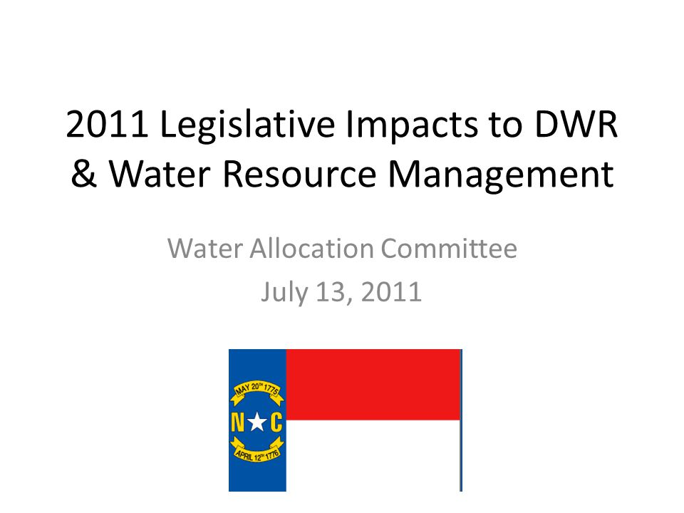 2011 Legislative Impacts to DWR & Water Resource Management Water Allocation Committee July 13, 2011