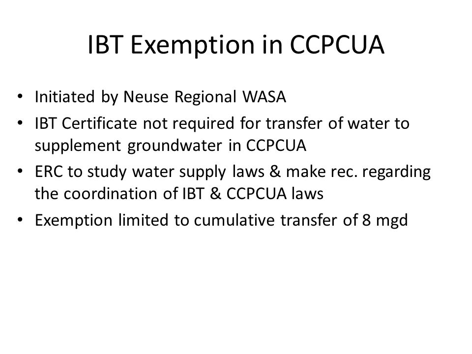 IBT Exemption in CCPCUA Initiated by Neuse Regional WASA IBT Certificate not required for transfer of water to supplement groundwater in CCPCUA ERC to study water supply laws & make rec.