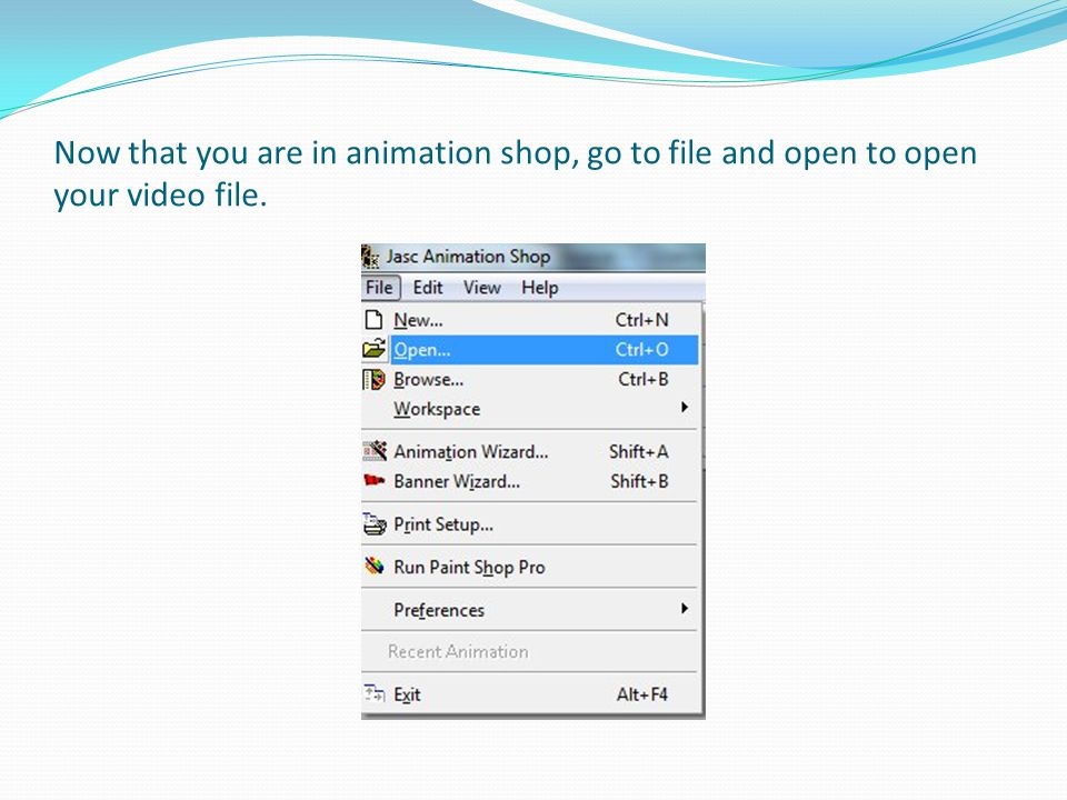 Now that you are in animation shop, go to file and open to open your video file.