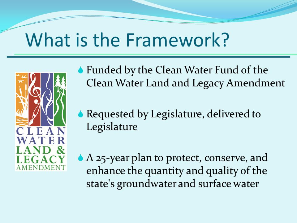 Mandate – to address needs related to: Drinking water Stormwater Agricultural use Industrial use Surface and groundwater interactions Infrastructure Interface of water resources with climate change, land use, development, demographics Identify BMPs for WWTP, DW source protection, pollution prevention, conservation, and water valuation