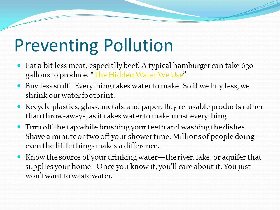 Preventing Pollution Eat a bit less meat, especially beef.