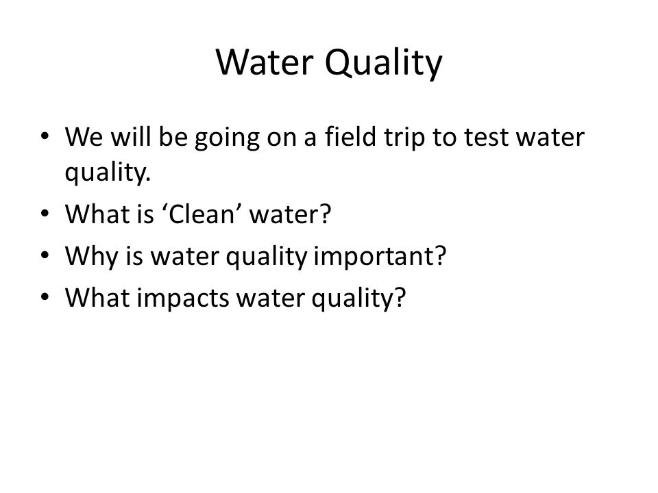 Water Quality Tests Temperature pH Dissolved Oxygen (DO) Biochemical Oxygen Demand (BOD) Nitrates Total Dissolved Solids (TDS) and Salinity Turbidity Total Coliform Bacteria