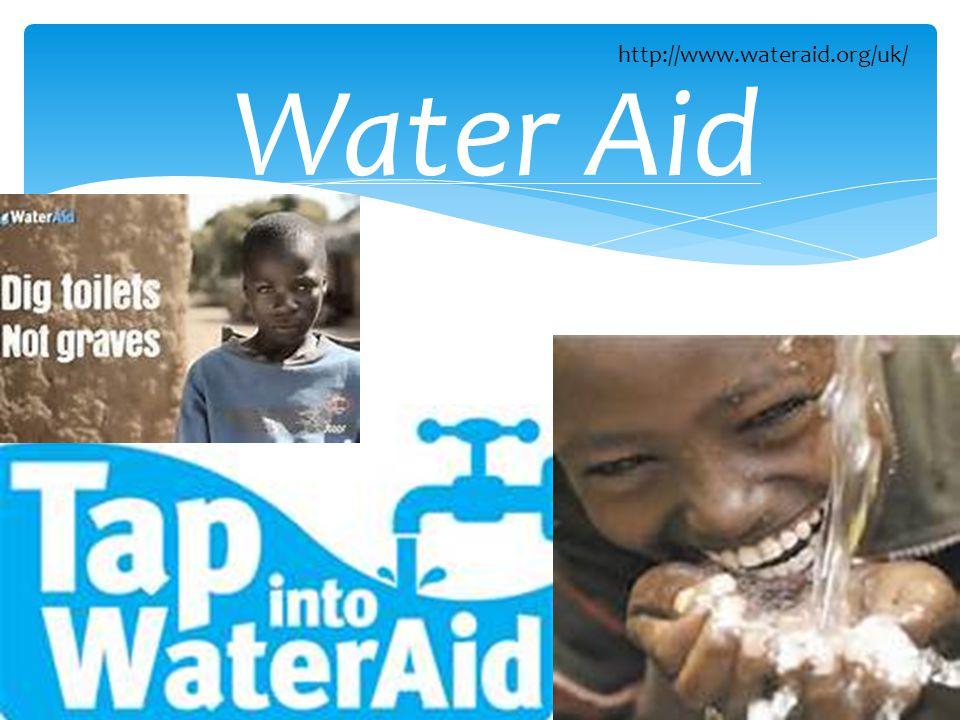 Water Aid http://www.wateraid.org/uk/