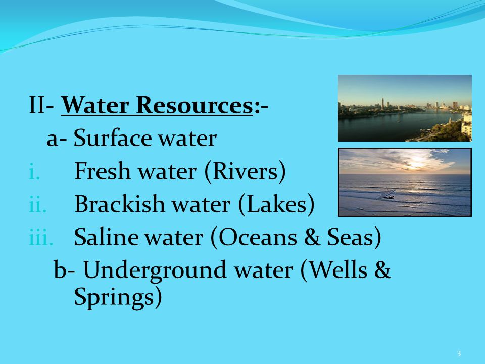 II- Water Resources:- a- Surface water i. Fresh water (Rivers) ii.