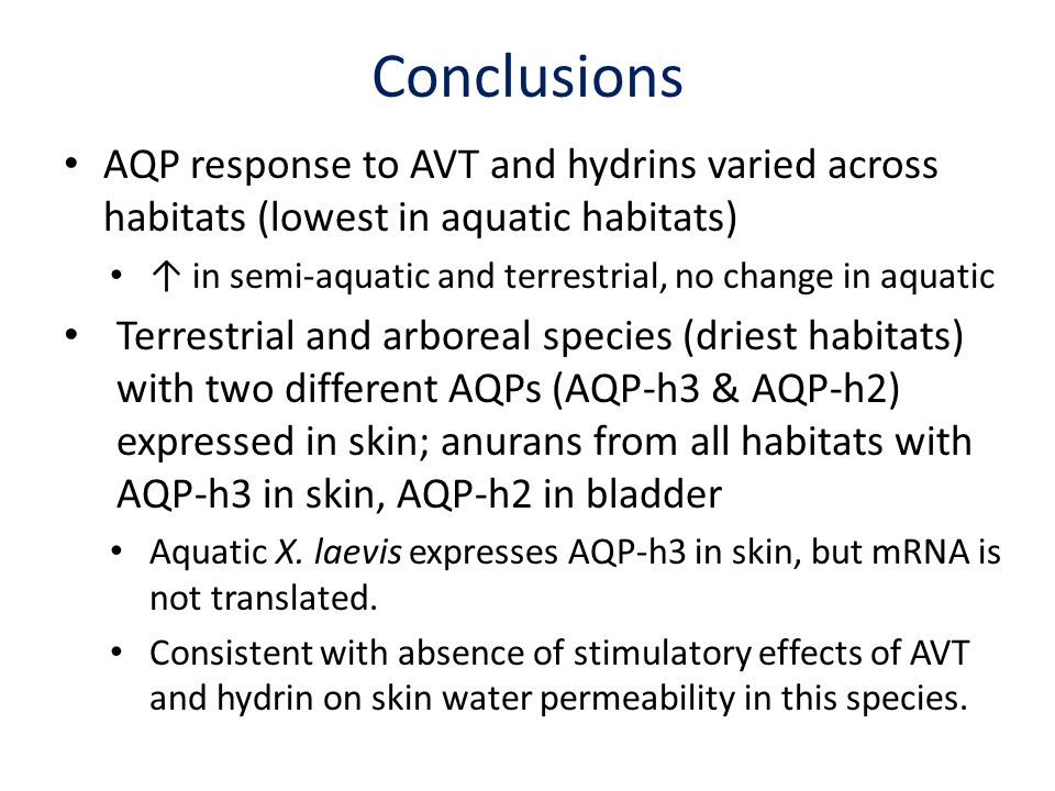 Conclusions AQP response to AVT and hydrins varied across habitats (lowest in aquatic habitats) in semi-aquatic and terrestrial, no change in aquatic