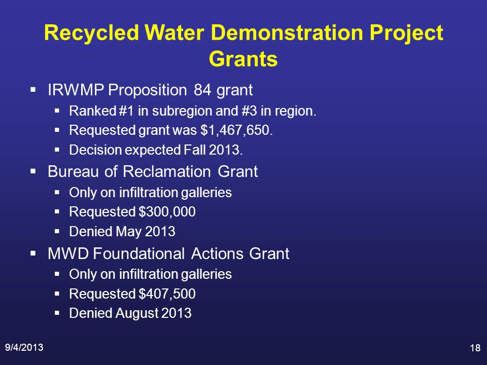 Recycled Water Demonstration Project Grants IRWMP Proposition 84 grant Ranked #1 in subregion and #3 in region.
