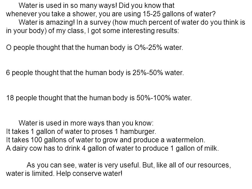 Water is used in so many ways.