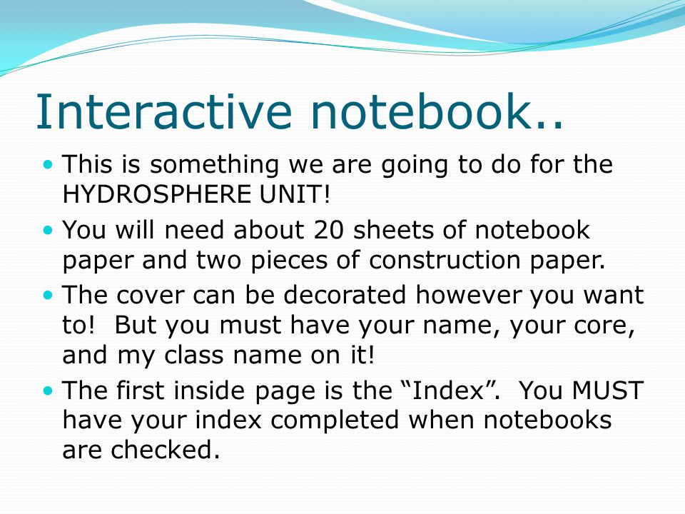 Interactive notebook.. This is something we are going to do for the HYDROSPHERE UNIT! You will need about 20 sheets of notebook paper and two pieces o