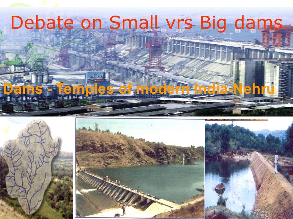 Debate on Small vrs Big dams Dams - Temples of modern India-Nehru