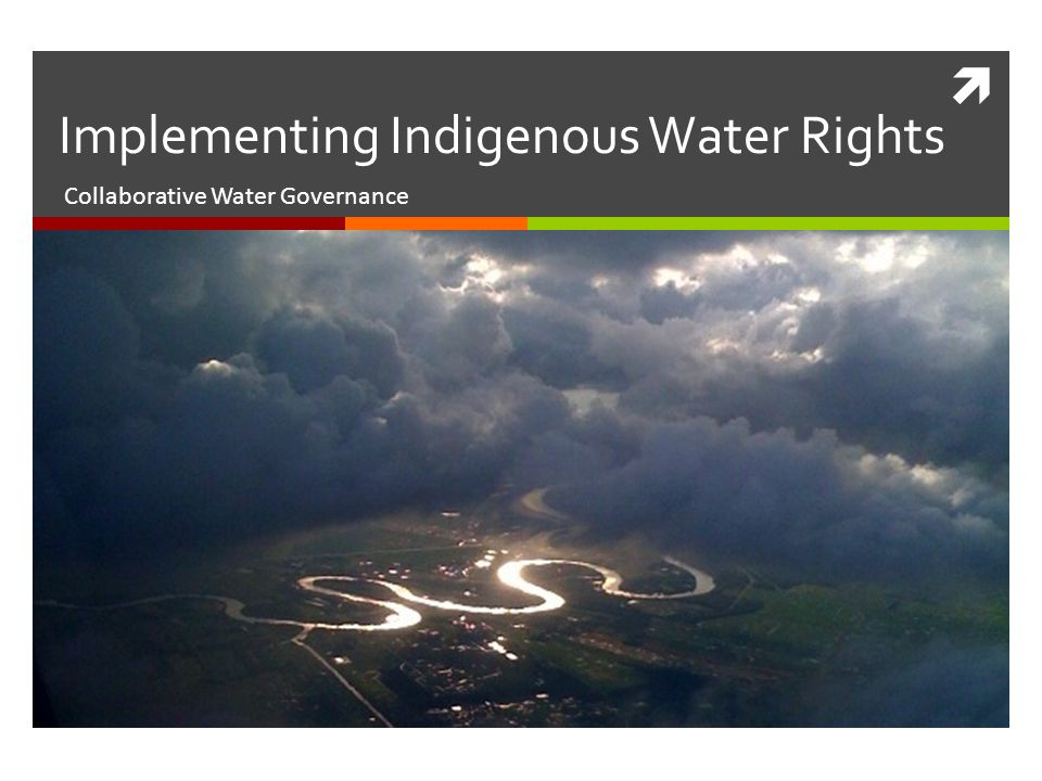 Collaborative Water Governance Implementing Indigenous Water Rights