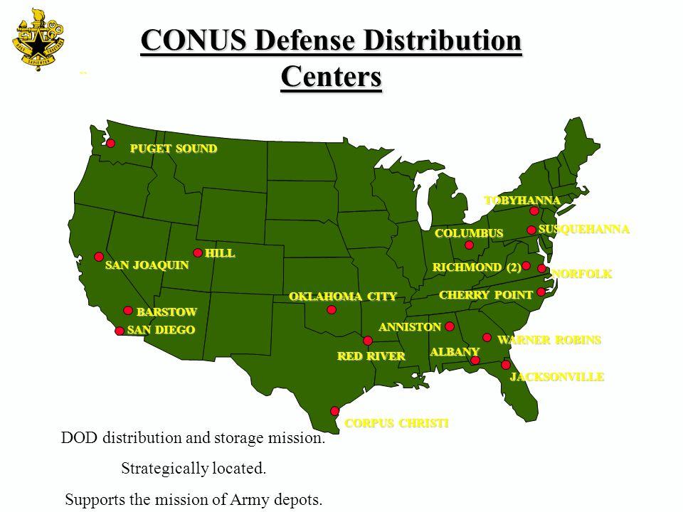 CONUS Defense Distribution Centers SAN JOAQUIN PUGET SOUND SAN DIEGO BARSTOW HILL OKLAHOMA CITY CORPUS CHRISTI RED RIVER JACKSONVILLE ALBANY WARNER RO