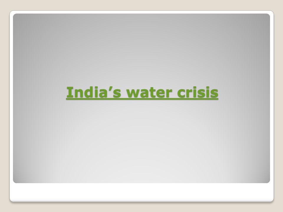 Indias water crisis Indias water crisis