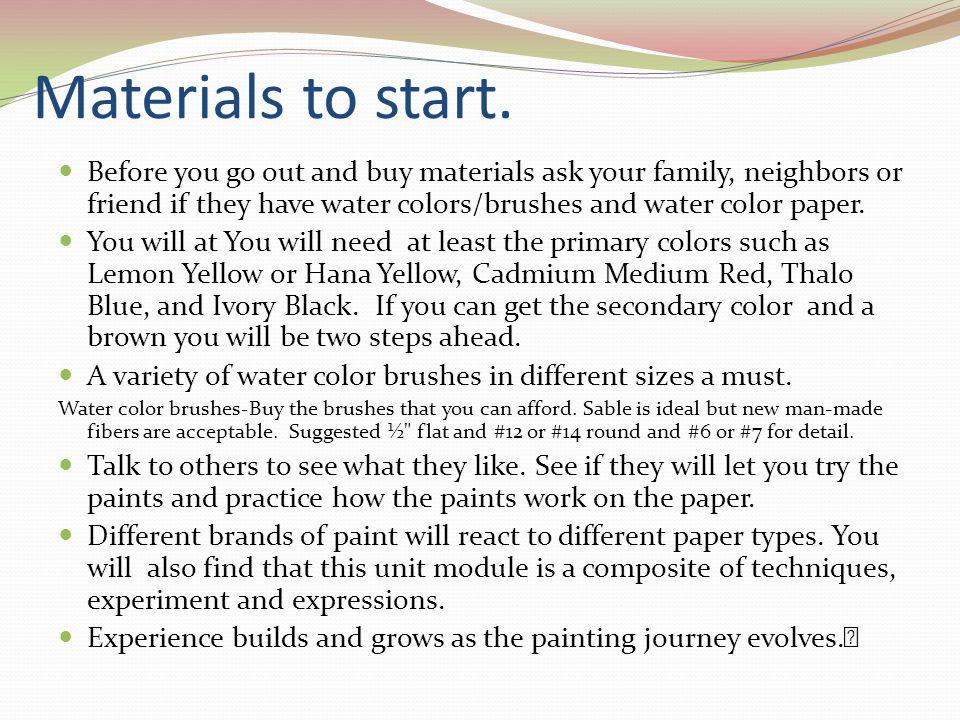 Materials to start.
