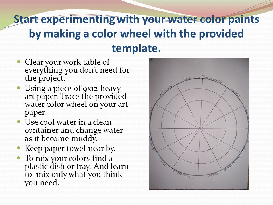 Start experimenting with your water color paints by making a color wheel with the provided template.