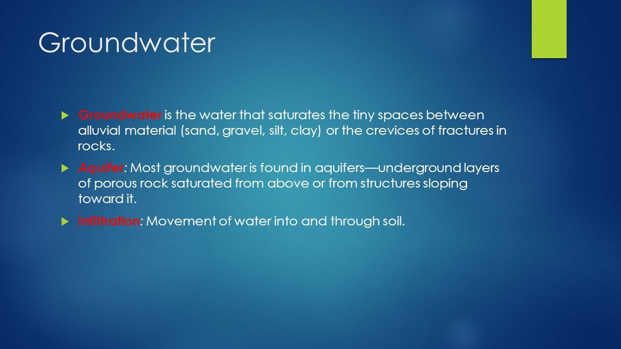 Groundwater Groundwater is the water that saturates the tiny spaces between alluvial material (sand, gravel, silt, clay) or the crevices of fractures in rocks.