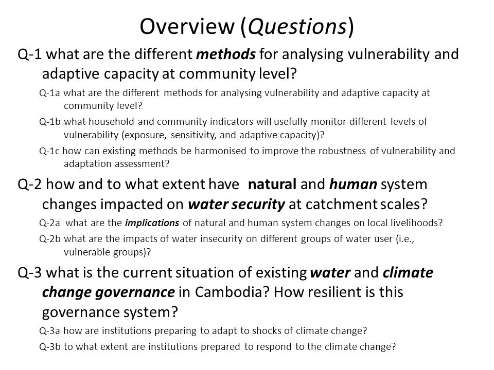 Overview (Questions) Q-1 what are the different methods for analysing vulnerability and adaptive capacity at community level? Q-1a what are the differ