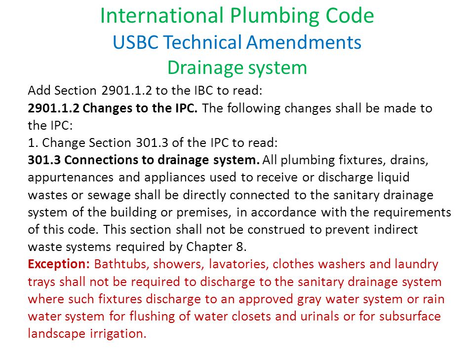 Add Section 2901.1.2 to the IBC to read: 2901.1.2 Changes to the IPC.
