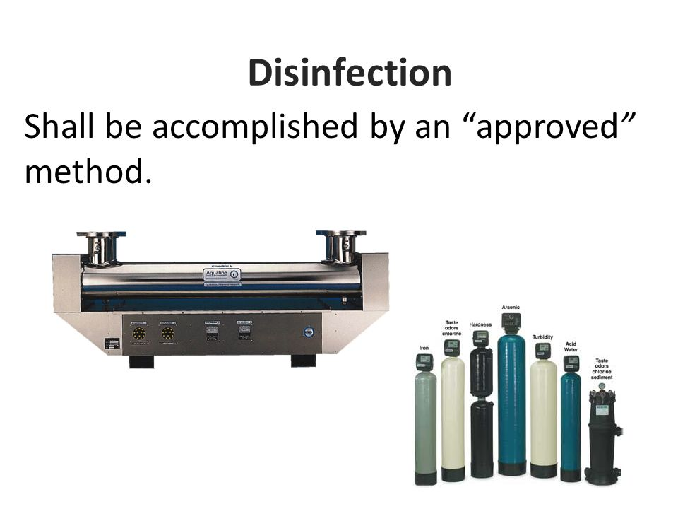 Disinfection Shall be accomplished by an approved method.