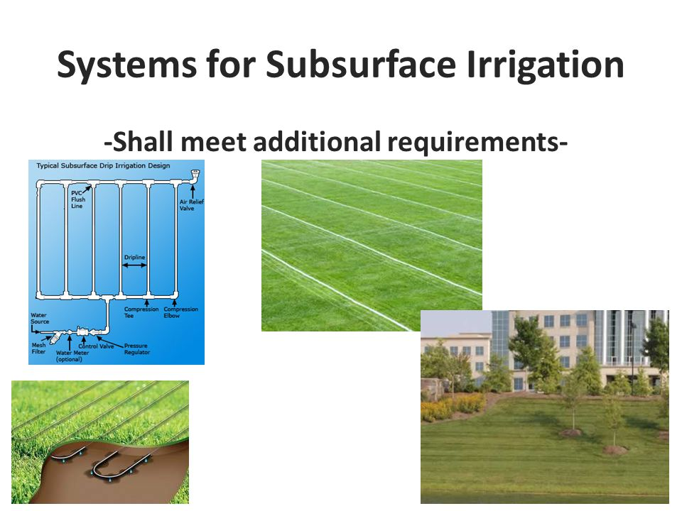 Systems for Subsurface Irrigation -Shall meet additional requirements-