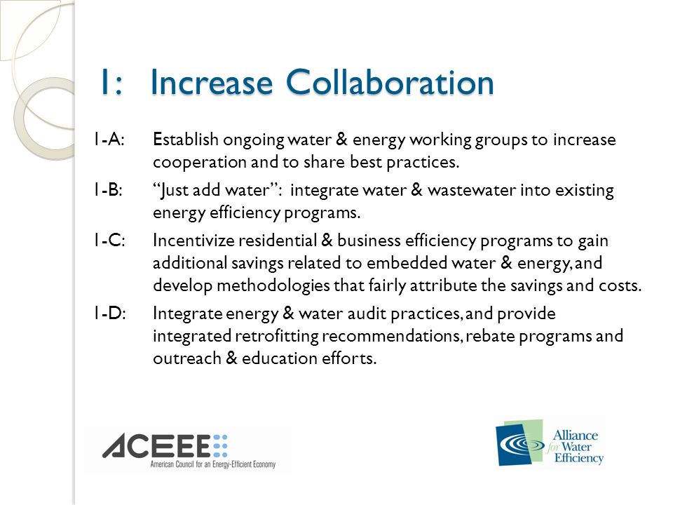 1: Increase Collaboration 1: Increase Collaboration 1-A:Establish ongoing water & energy working groups to increase cooperation and to share best practices.