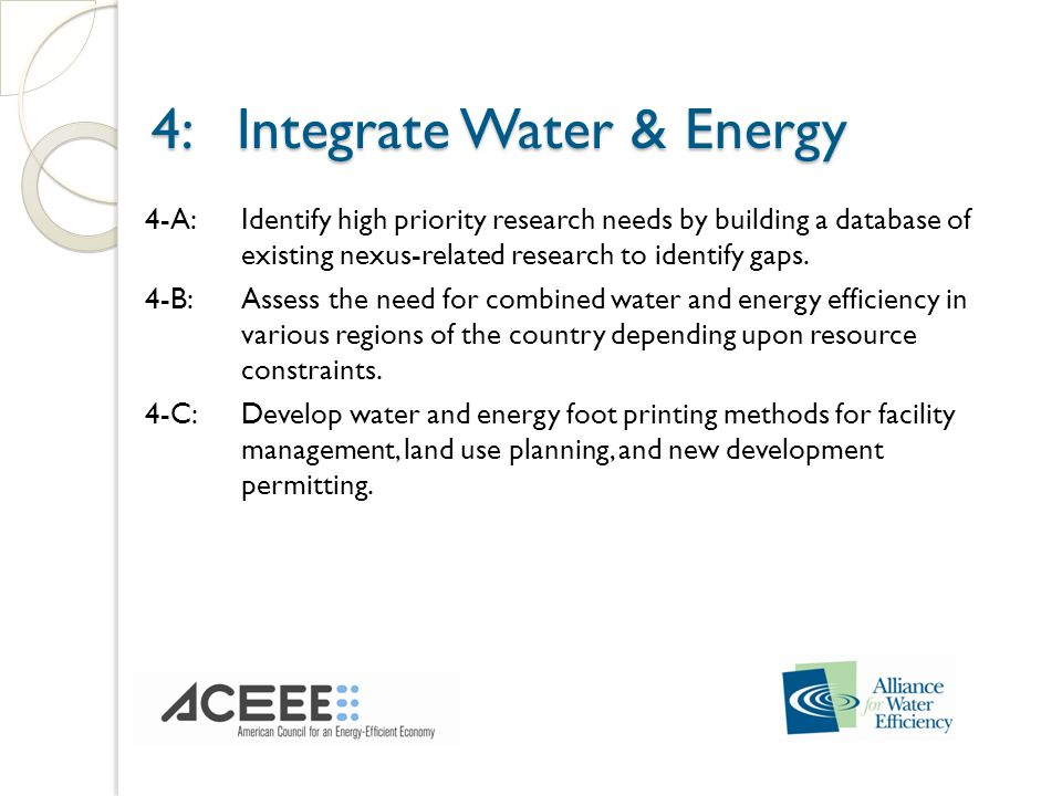 4: Integrate Water & Energy 4: Integrate Water & Energy 4-A:Identify high priority research needs by building a database of existing nexus-related research to identify gaps.