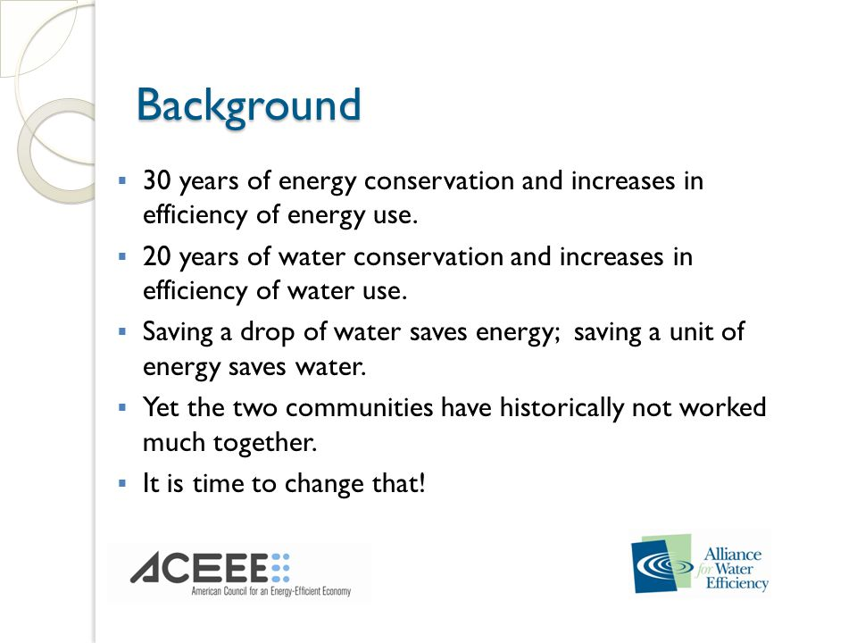 Background Background 30 years of energy conservation and increases in efficiency of energy use.