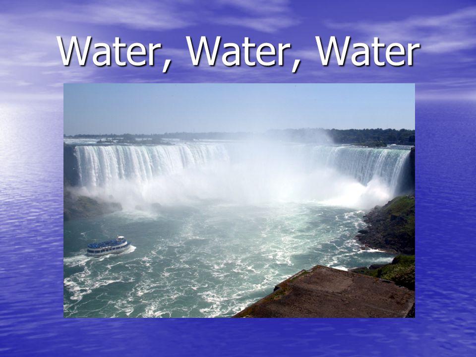 Water, Water, Water
