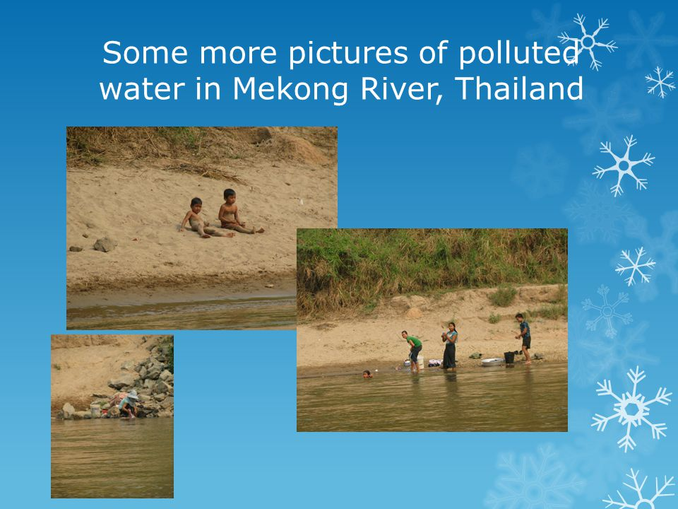 Some more pictures of polluted water in Mekong River, Thailand
