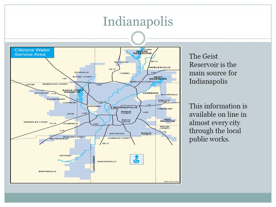 Indianapolis The Geist Reservoir is the main source for Indianapolis This information is available on line in almost every city through the local public works.