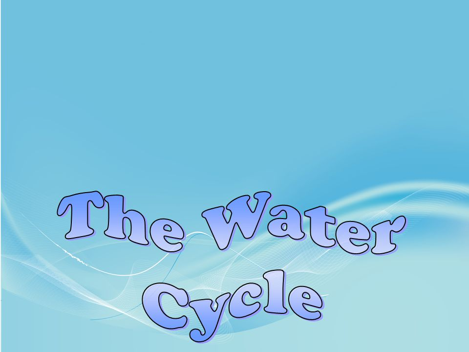Water is all around us.It is in our bodies. It is in our homes.